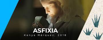 """Asfixia"" de Kenya Márquez va por siete premios Ariel"